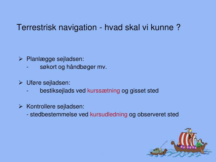 Terrestrisk navigation - hvad skal vi kunne ?
