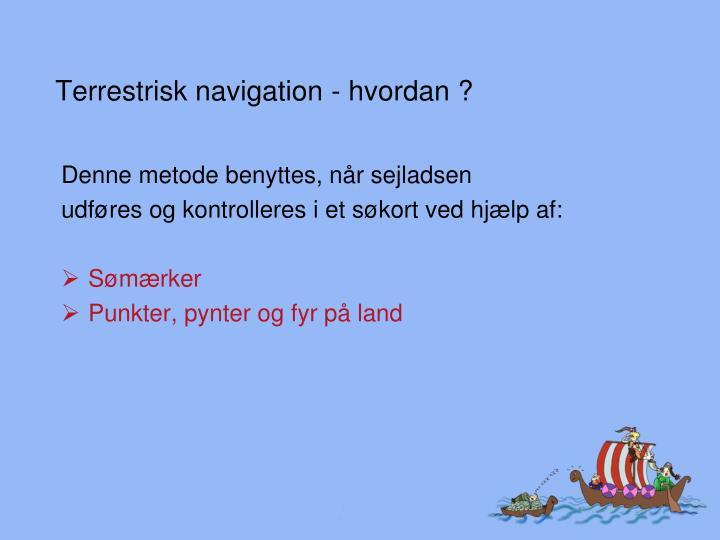 Terrestrisk navigation - hvordan ?