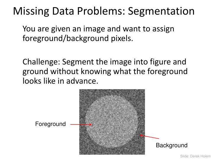 Missing Data Problems: Segmentation