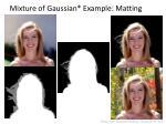 mixture of gaussian example matting1