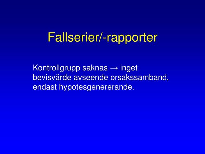 Fallserier/-rapporter