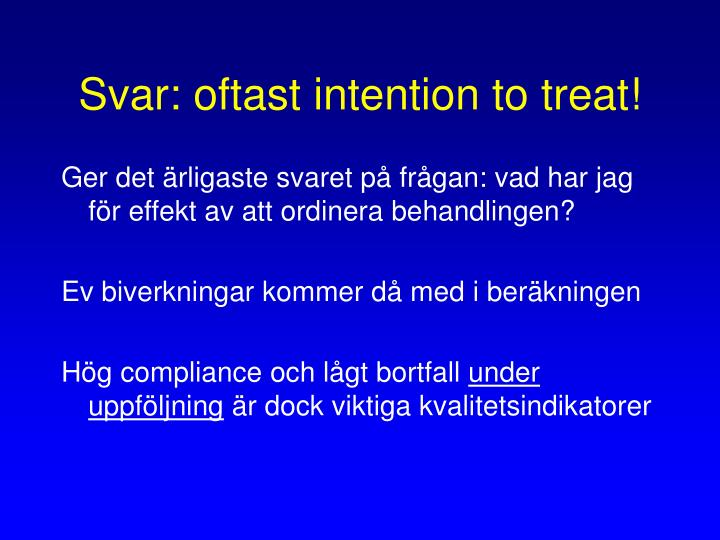 Svar: oftast intention to treat!