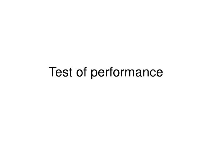 Test of performance