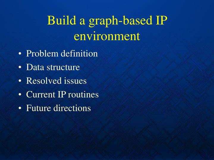 Build a graph-based IP environment