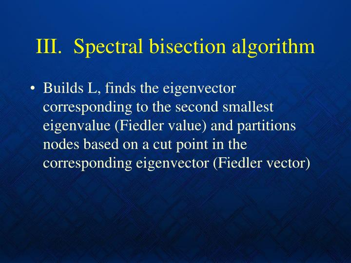 III.  Spectral bisection algorithm