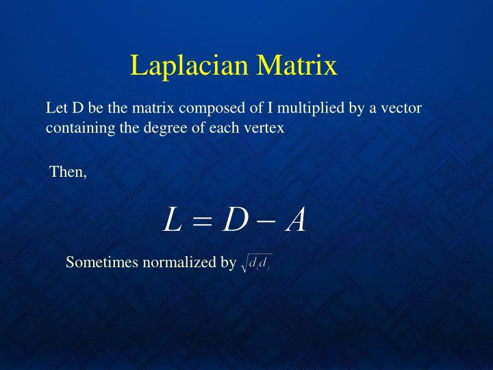 Laplacian Matrix