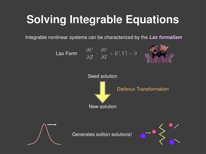 Solving Integrable Equations