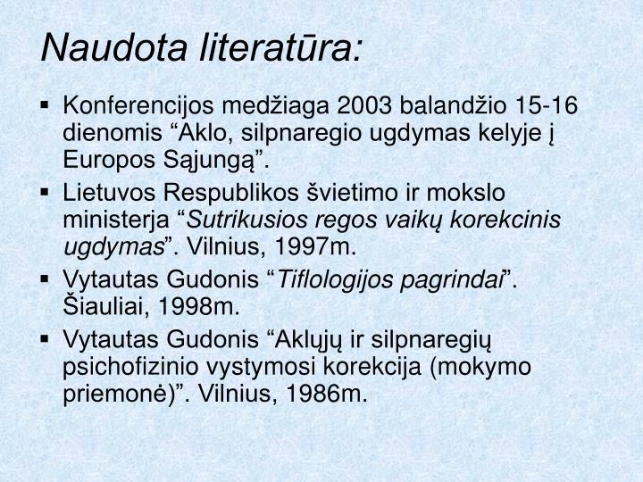 Naudota literatūra: