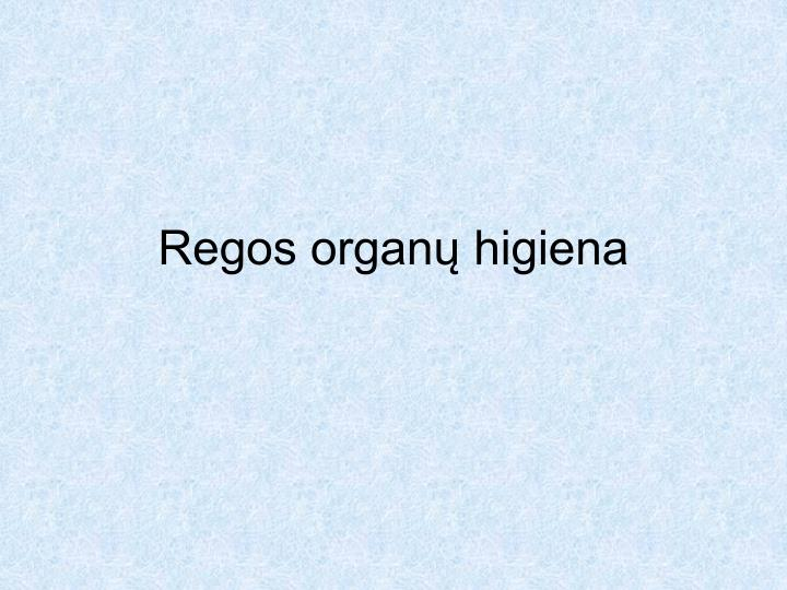 Regos organų higiena