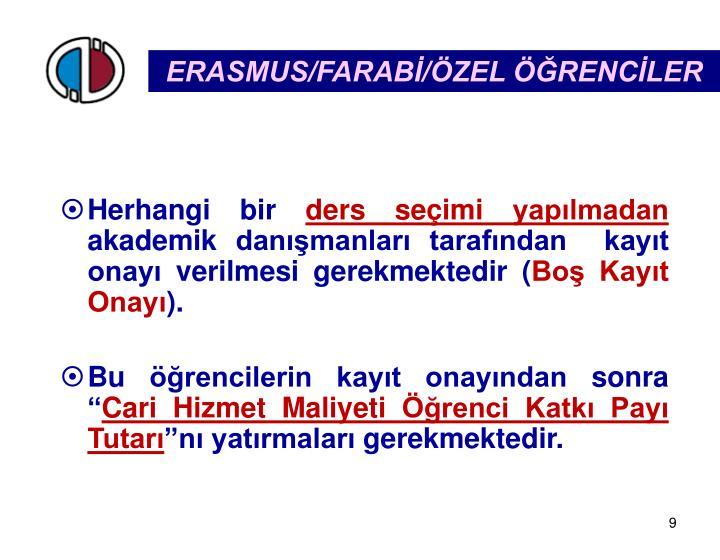 ERASMUS/FARABİ/ÖZEL ÖĞRENCİLER