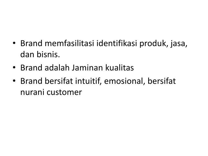 Brand memfasilitasi identifikasi produk, jasa, dan bisnis.