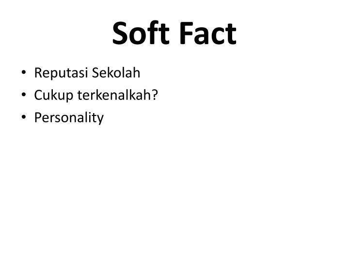 Soft Fact
