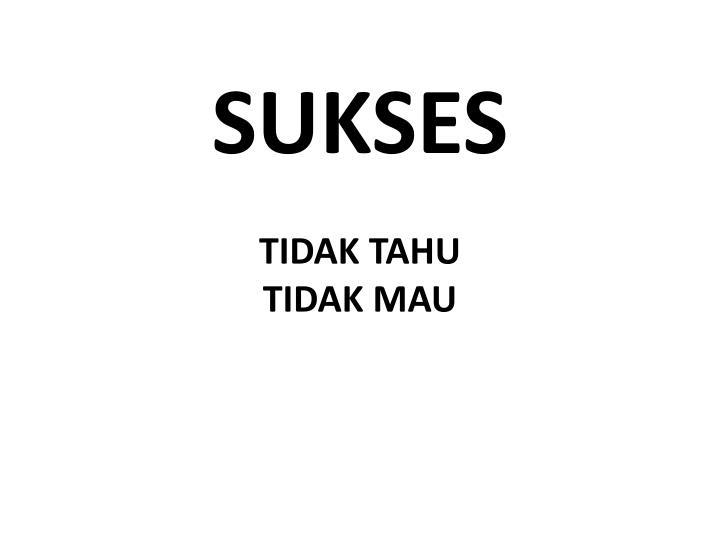 SUKSES