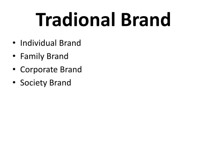 Tradional Brand