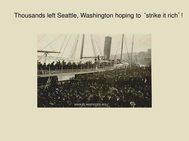 Thousands left Seattle, Washington hoping to