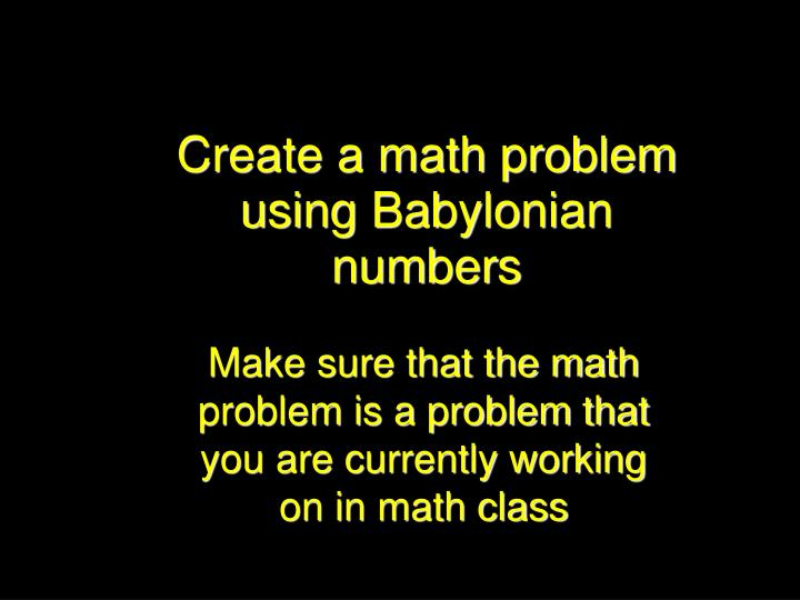 Create a math problem using Babylonian numbers