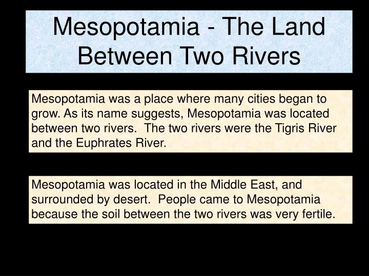 Mesopotamia - The Land Between Two Rivers