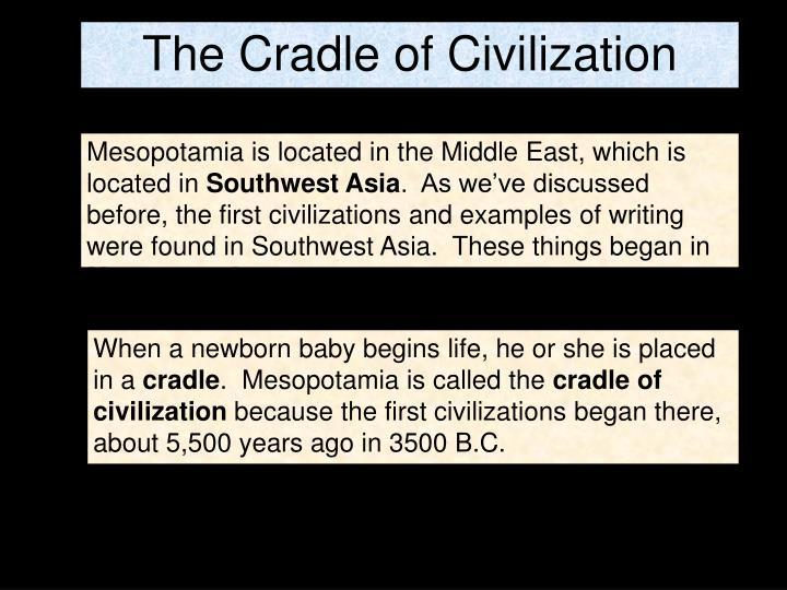 The Cradle of Civilization