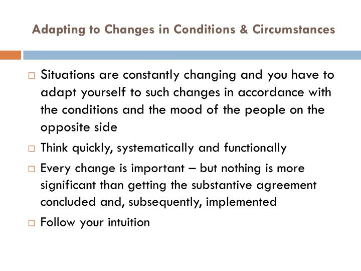 Adapting to Changes in Conditions & Circumstances
