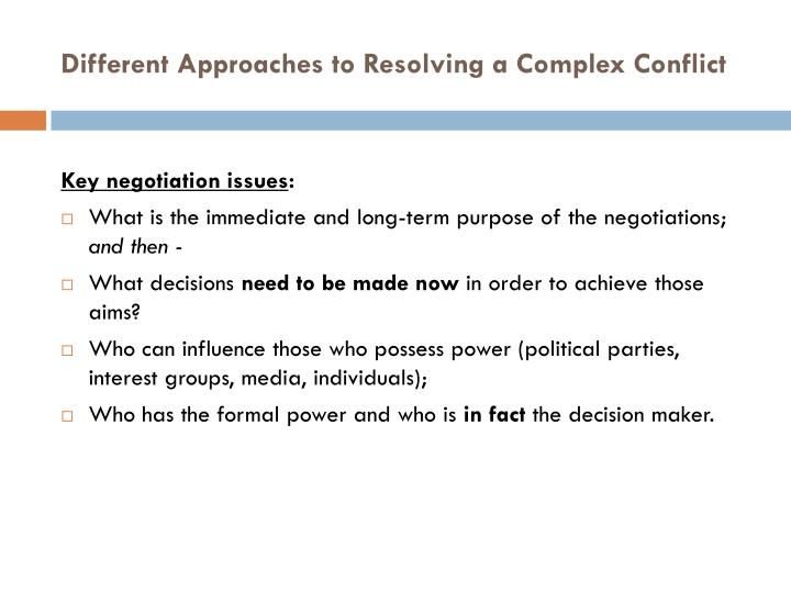 Different Approaches to Resolving a Complex Conflict