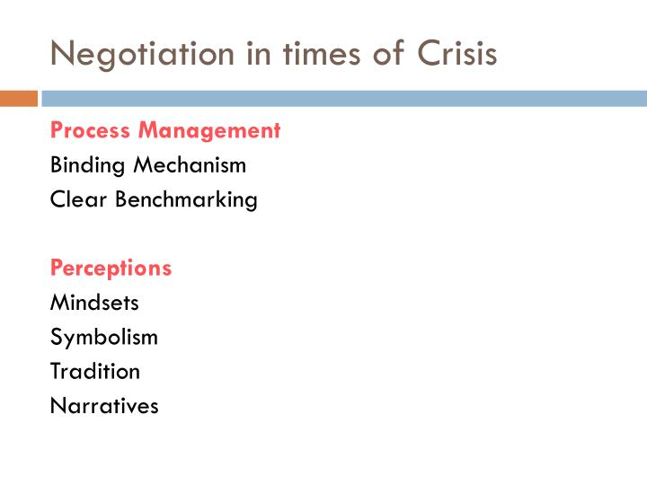 Negotiation in times of Crisis