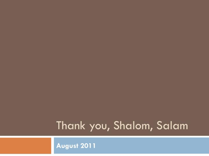 Thank you, Shalom, Salam