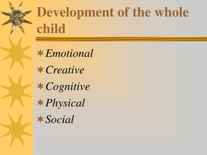 Development of the whole child