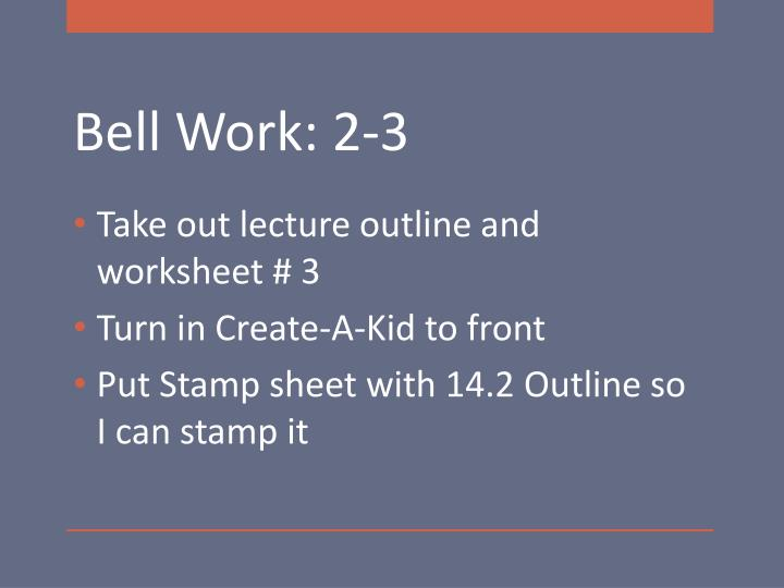 Take out lecture outline and worksheet # 3