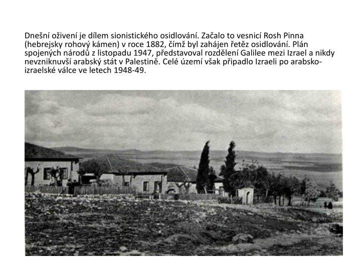 Dnešní oživení je dílem sionistického osidlování. Začalo to vesnicí
