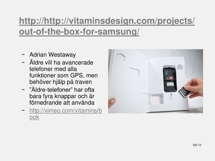 http://http://vitaminsdesign.com/projects/out-of-the-box-for-samsung