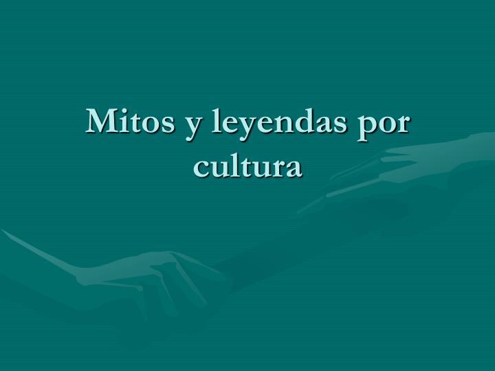 Mitos y leyendas por cultura
