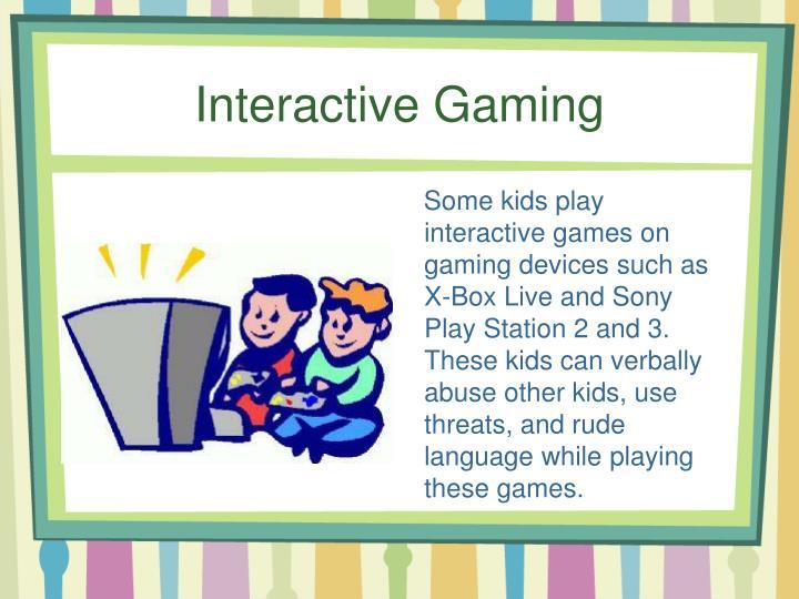 Interactive Gaming