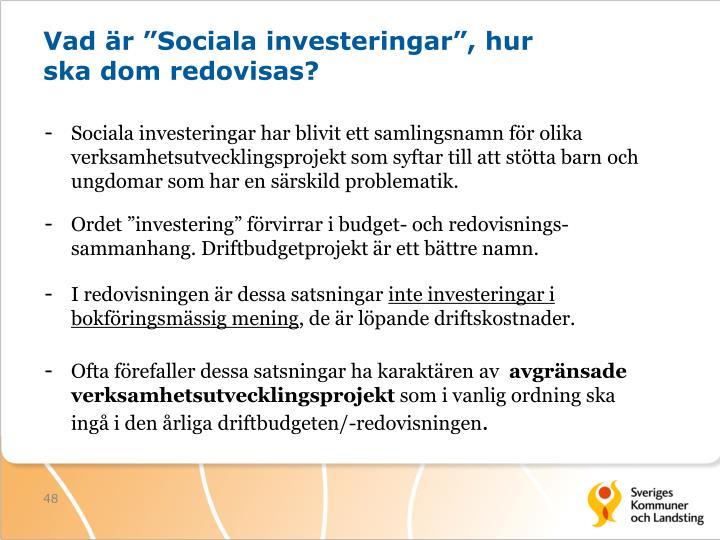 """Vad är """"Sociala investeringar"""", hur ska dom redovisas?"""