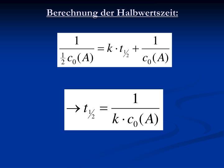 Berechnung der Halbwertszeit: