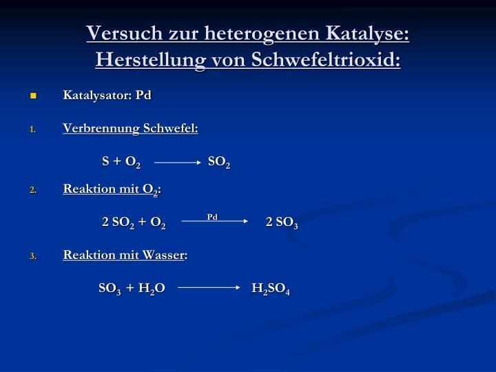 Versuch zur heterogenen Katalyse: Herstellung von Schwefeltrioxid: