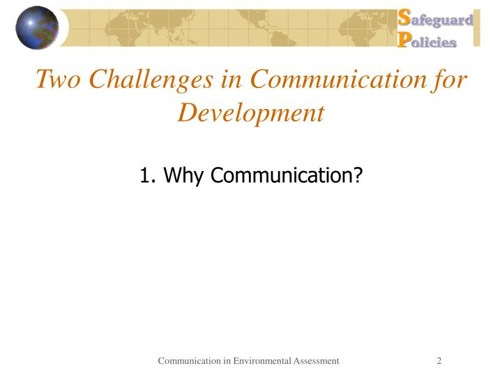 Two Challenges in Communication for Development