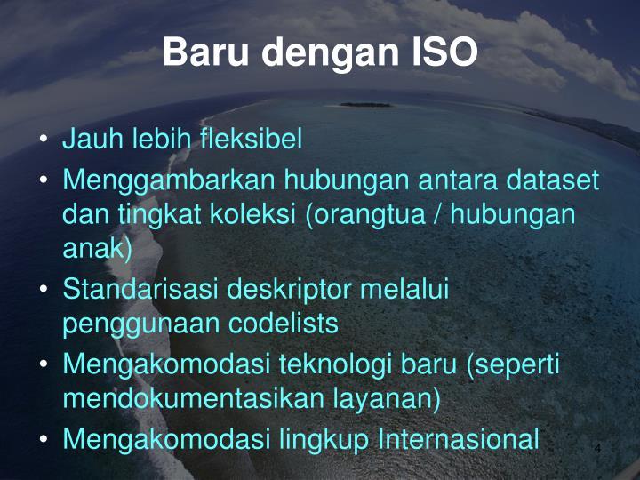 Baru dengan ISO