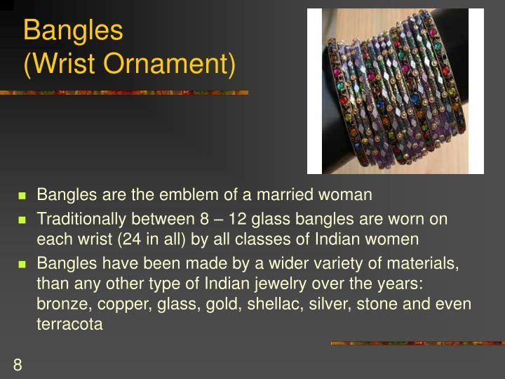 Bangles                   (Wrist Ornament)