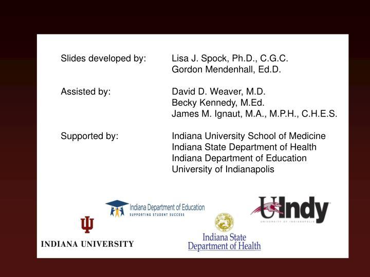 Slides developed by:Lisa J. Spock, Ph.D., C.G.C.