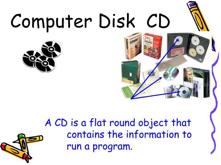 Computer Disk  CD