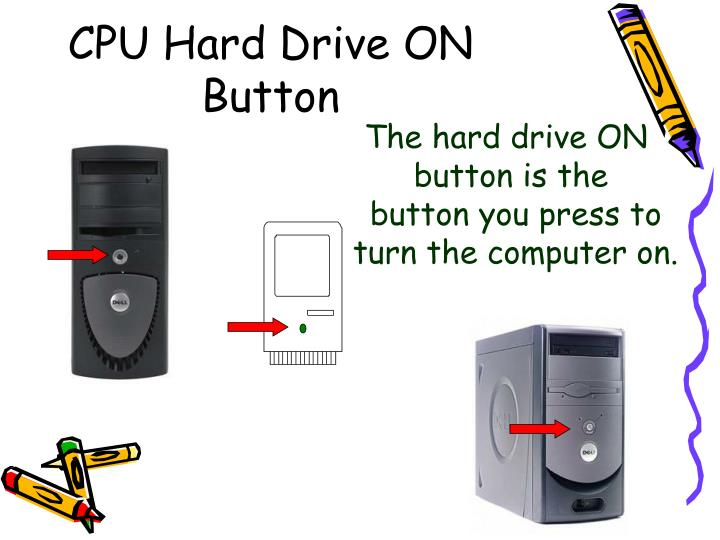 CPU Hard Drive ON Button