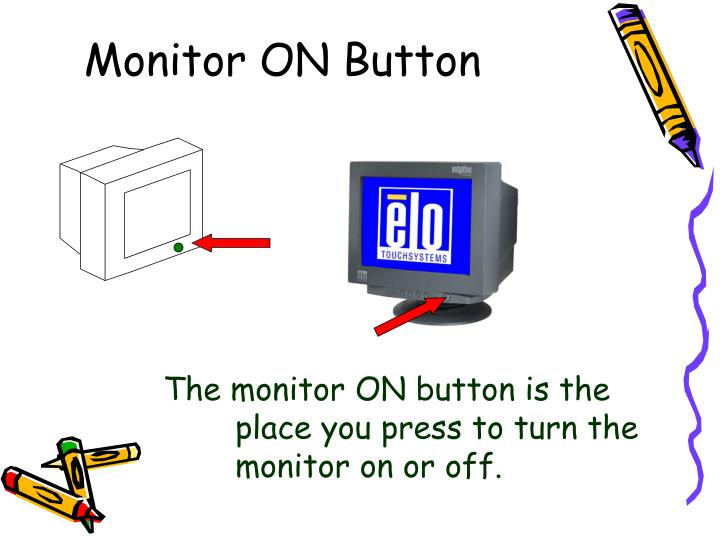 Monitor ON Button