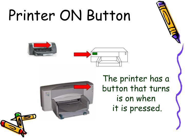 Printer ON Button