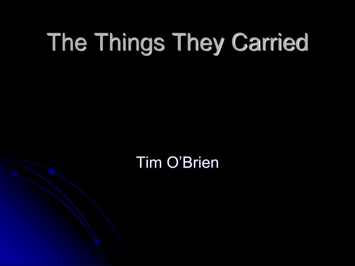 the things they carried themes essay in put resume the things they carried themes essay