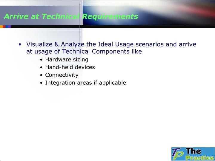 Arrive at Technical Requirements