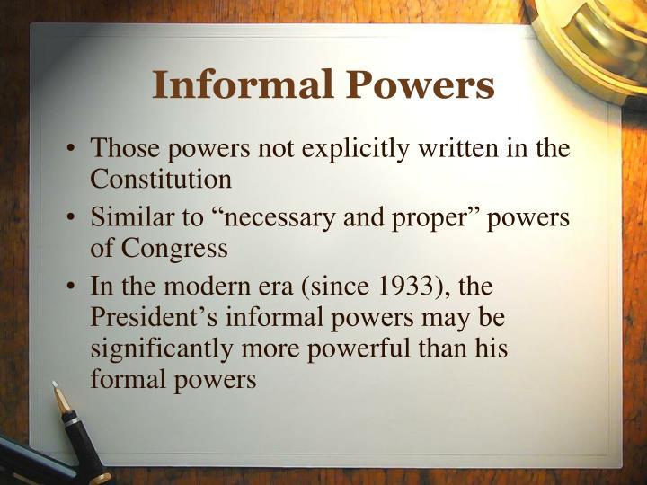 Informal Powers
