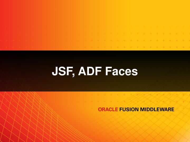 JSF, ADF Faces