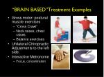 brain based treatment examples