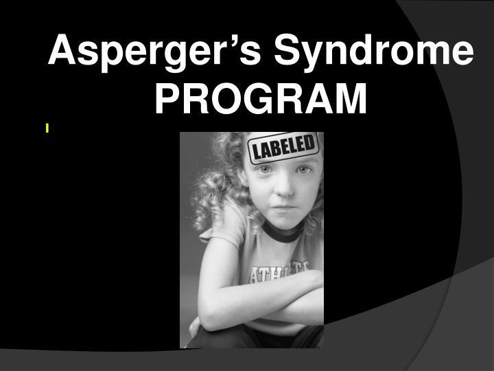 Asperger's Syndrome PROGRAM