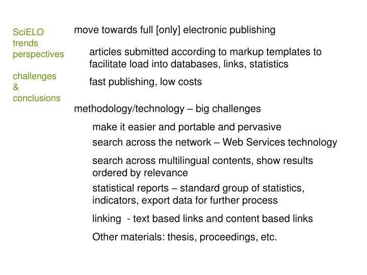 move towards full [only] electronic publishing